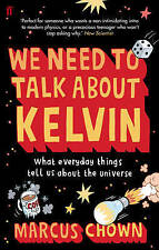 We Need to Talk About Kelvin: What Everyday Things Tell Us About the Universe...