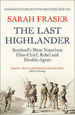 The Last Highlander: Scotland's Most Notorious Clan-Chief...NEW fast dispatch
