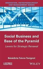 Social Business and Base of the Pyramid : Levers for Strategic Renewal by...