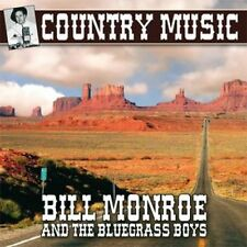 CD Country Music : Bill Monroe and the bluegrass boys