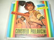 CONSUELO PALLAVICINI - GIURO/NON MANDARMI VIA raro 45 SIGLA TV ex++ !