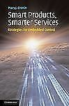 Smart Products, Smarter Services: Strategies for Embedded Control by Cronin, Ma