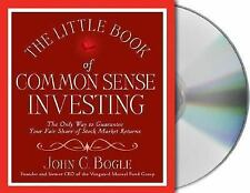 The Little Book of Common Sense Investing : The Only Way to Guarantee Your...