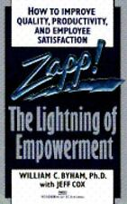 Zapp! The Lightning of Empowerment by William C Byham