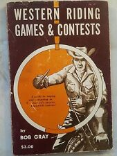 1961 Western Riding Games and Contests 1st edition Bob Gray Roping Race Hardcove