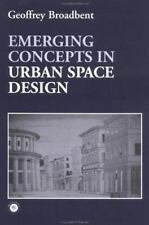 Emerging Concepts in Urban Space Design by Geoffrey Broadbent (1995, Paperback)