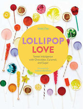 Lollipop Love: Sweet Indulgence with Chocolate, , Anita Chu, New