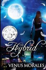 The Hybrid by Venus Morales (2015, Paperback)