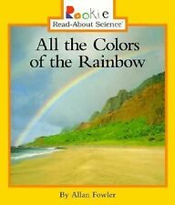 All the Colors of the Rainbow (Rookie Read-About Science)