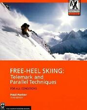 Mountaineers Outdoor Expert Ser.: Free-Heel Skiing : Telemark and Parallel Techn