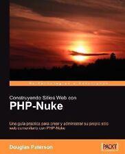 Construyendo Sitios Web con Php-Nuke by Douglas Paterson (2007, Paperback)