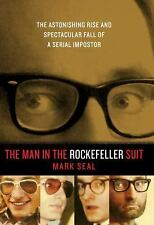 THE MAN IN THE ROCKEFELLER SUIT by Mark Seal. 2011. 1st Ed., HC. Impostor.
