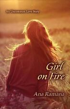 Girl On Fire: An Uncommon Love Story
