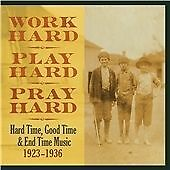Various Artists - Work Hard, Play Hard, Pray Hard (Hard Time, Good Time & End...