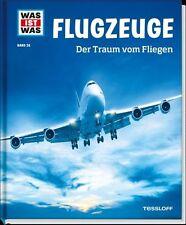 WAS IST WAS Band 10: FLUGZEUGE Der Traum vom Fliegen, NEUAUFLAGE in neuem Design