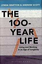 The 100-Year Life : Living and Working in an Age of Longevity by Andrew Scott...