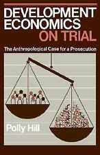 Development Economics on Trial : The Anthropological Case for a Prosec-ExLibrary