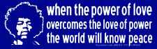 When the Power of Love Overcomes - Small Jimi Hendrix Bumper Sticker / Decal