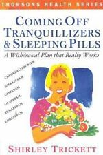 Coming Off Tranquilizers and Sleeping Pills : A Withdrawal Plan That Really...