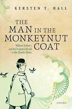 The Man in the Monkeynut Coat : William Astbury and the Forgotten Road to the Do