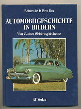 Automobilgeschichte in Bildern Vom Zweiten Weltkrieg bis heute de la Rive Box