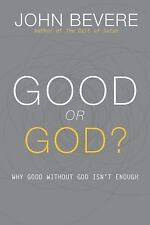 Good or God? by John Bevere (2015, Hardcover)