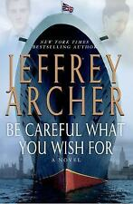 The Clifton Chronicles: Be Careful What You Wish For Jeffrey Archer 2014 HB Book