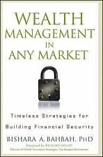 Wealth Management in Any Market: Timeless Strategies for Building Financial Secu