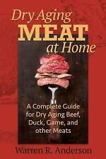 Dry Aging Meat at Home : A Complete Guide for Dry Aging Beef, Duck, Game, and...