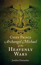 Chief Prince Archangel Michael of the Heavenly Wars by Josefina Hernandez...