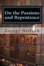 On the Passions and Repentance : Asceticism for Non-Monastics by Georgy...