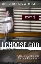 I Choose God: Stories From Young Catholics by ##