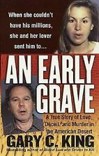 An Early Grave (St. Martin's True Crime Library) by King, Gary C., Good Book