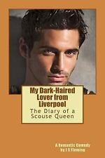 My Dark-Haired Lover from Liverpool : The Diary of a Scouse Queen by J....