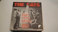 45T THE CATS---BE MY DAY---