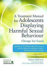 A Treatment Manual for Adolescents Displaying Harmful Sexual Behaviour + CD