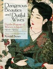 Dangerous Beauties and Dutiful Wives: Popular Portraits of Women in Japan, 1905-
