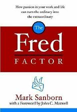 The Fred Factor: How passion in your work and life can turn the ordinary into th
