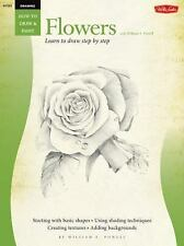 How to Draw and Paint: Drawing: Flowers with William F. Powell by William F....