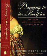 BIOGRAPHY DANCING TO THE PRECIPICE LIFE OF LUCIE DE LA TOUR DU PIN MOOREHEAD HC
