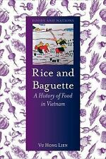 Foods and Nations: Rice and Baguette : A History of Vietnamese Food by Vu...