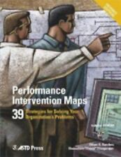 Performance Intervention Maps: 39 Strategies for Solving Your Organization's Pro