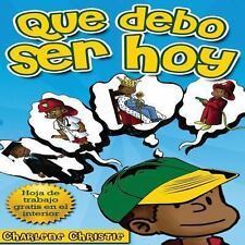 Que Debo Ser Hoy by Charlene Christie (2013, Paperback, Large Type)