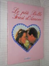 LE PIU BELLE FRASI D AMORE Mondolibri Salvatore di Fraia 2005 manuale libro di