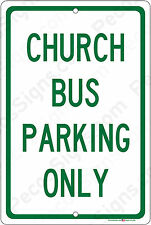Church Bus Parking Only on an 8x12 Aluminum Sign Made in USA UV Protected