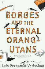 Borges and the Eternal Orang-Utans [ Orangutan ],Luis Fernando Verissimo,New Boo