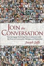 Join the Conversation : How to Engage Marketing-Weary Consumers with the...