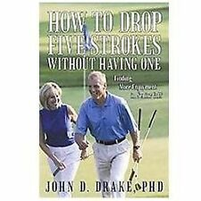 How to Drop Five Strokes Without Having One : Finding More Enjoyment in...