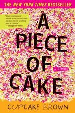 A Piece of Cake: A Memoir by Cupcake Brown, (Paperback), Broadway Books , New, F