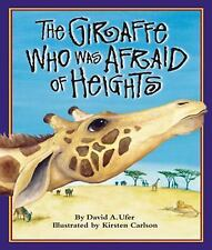 The Giraffe Who Was Afraid of Heights by David A. Ufer